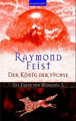 Der König der Füchse (Die Erben von Midkemia, #2)  by  Raymond E. Feist