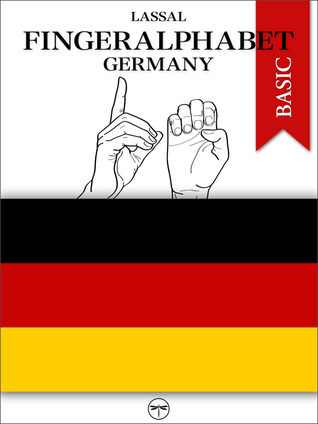 Fingeralphabet Germany BASIC–The Manual (Book 2)  by  Lassal