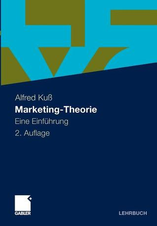 Marketing Theorie: Eine Einführung Alfred Kuß