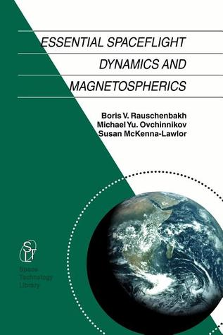 Essential Spaceflight Dynamics And Magnetospherics (Space Technology Library)  by  V. Rauschenbakh