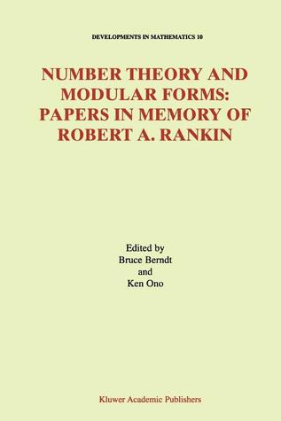 Number Theory and Modular Forms: Papers in Memory of Robert A. Rankin Bruce C. Berndt