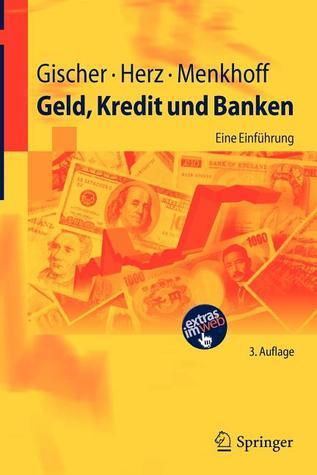 Geld, Kredit Und Banken: Eine Einfuhrung Horst Gischer
