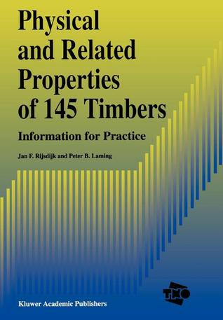 Physical and Related Properties of 145 Timbers: Information for Practice J.F. Rijsdijk