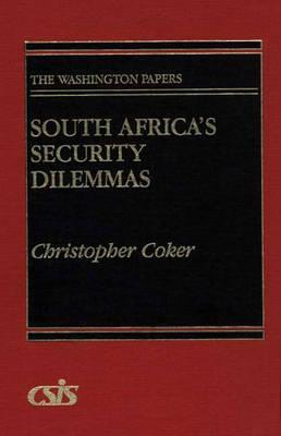 South Africas Security Dilemmas Christopher Coker