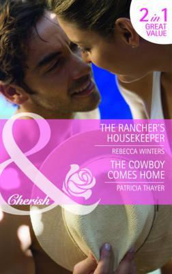 The Ranchers Housekeeper / The Cowboy Comes Home  by  Rebecca Winters