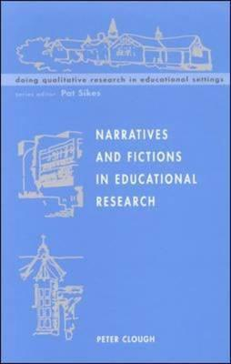 Narratives and Fictions in Educational Research Peter Clough