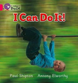 I Can Do It!  by  Paul Shipton