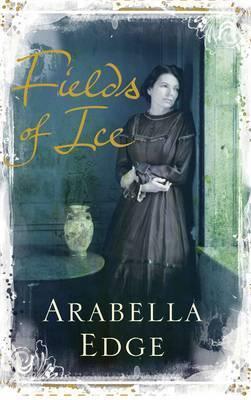 Fields of Ice Arabella Edge