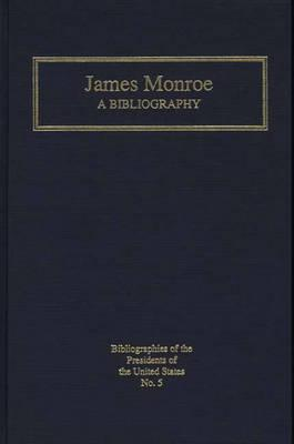 James Monroe: A Bibliography  by  Henry Ammon