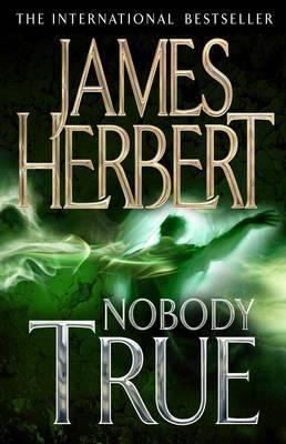 Nobody True. James Herbert