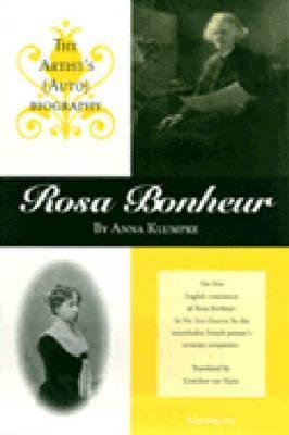 Rosa Bonheur: The Artists (Auto)biography  by  Anna Klumpke