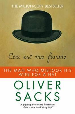 """a review of the story of the man who mistook his wife for a hat Oliver sacks's the man who mistook his wife for a hat tells the stories of  this  is such a classic that i can't possibly """"review"""" it, so i'll just share some stories."""