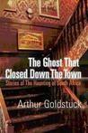 Ghost That Closed Down The Town,The: Stories Of The Haunting Of South Africa