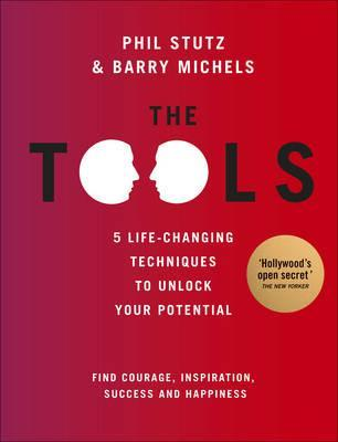 The Tools. by Phil Stutz, Barry Michels (2012)