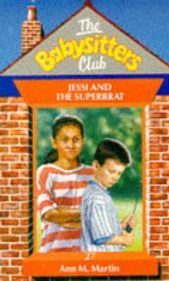 Jessie and the Superbrat (The Babysitters Club, #27)  by  Ann M. Martin