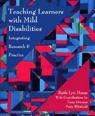Teaching Learners with Mild Disabilities: Integrating Research and Practice  by  Ruth Lyn Meese
