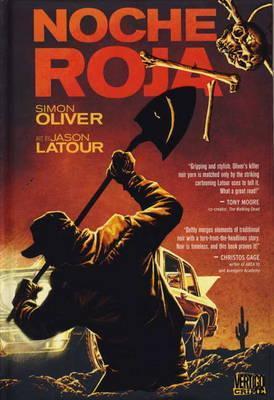 Noche Roja. Writer, Simon Oliver  by  Simon Oliver