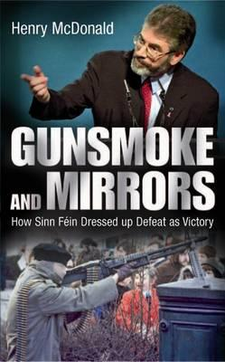 Gunsmoke and Mirrors Henry McDonald