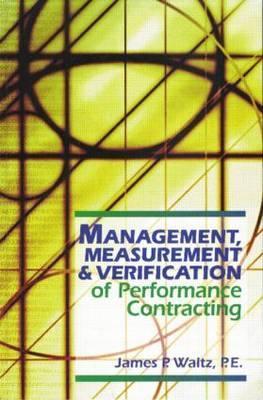 Management, Measurement & Verification of Performance Contracting James P. Waltz