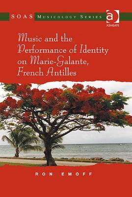 Music and the Performance of Identity on Marie-Galante, French Antilles. Ron Emoff Ron Emoff
