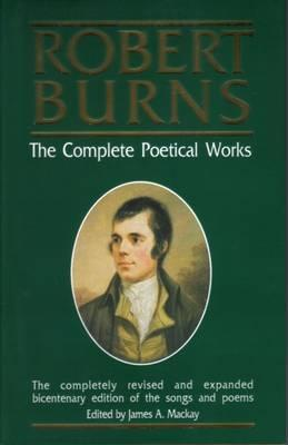 The Complete Poetical Works Of Robert Burns, 1759 1796