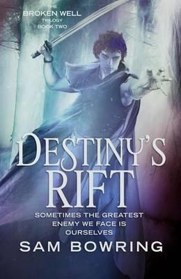Destiny's Rift (Broken Well, #2)