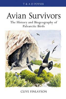 Avian Survivors: Climate Change and the History of the Birds of the Western Palearctic Clive Finlayson