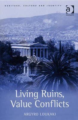 Living Ruins, Value Conflicts  by  Argyro Loukaki
