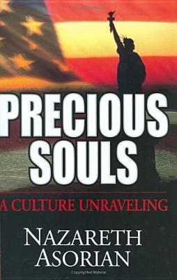 Precious Souls: A Culture Unraveling  by  Nazareth V. Asorian