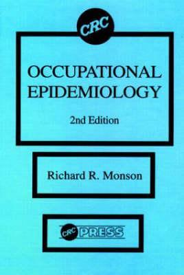 Occupational Epidemiology  by  Richard R. Monson