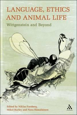 Language, Ethics and Animal Life: Wittgenstein and Beyond  by  Niklas Forsberg