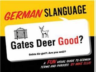 German Slanguage  by  Mike Ellis
