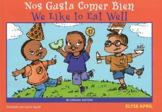Nos Gusta Comer Bien =: We Like to Eat Well  by  Elyse April