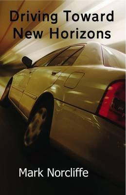 Driving Towards New Horizons. Mark Norcliffe  by  Mark Norcliffe