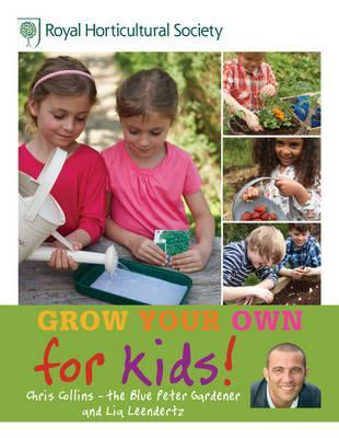 Rhs Grow Your Own for Kids. Chris Collins  by  Chris Collins