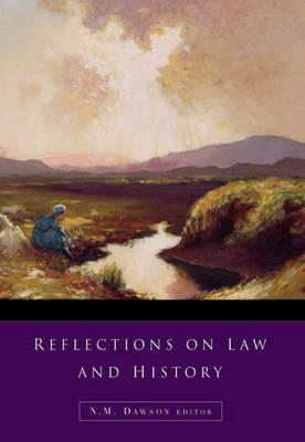 Reflections on Law and History  by  Norma Dawson