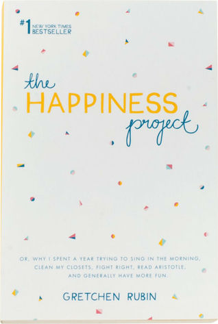the happiness project gretchen rubin The paperback of the the happiness project (revised edition): or, why i spent a year trying to sing in the morning, clean my closets, fight right, read.