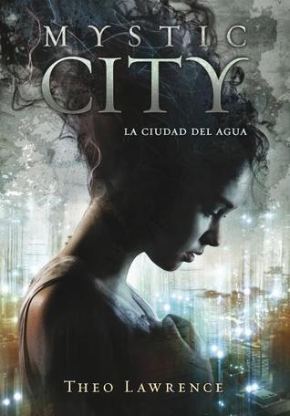La ciudad del agua (Mystic City, # 1)