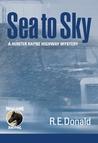 Sea to Sky (A Hunter Rayne Highway Mystery, #3)