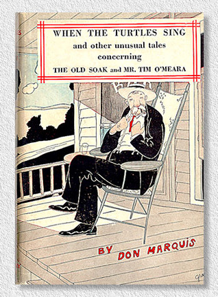 When The Turtles Sing, And Other Unusual Tales Don Marquis