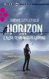 Horizon: L'alba di un nuovo giorno – [Sophie Littlefield]