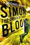 Simon Bloom: The Order of Chaos (Simon Bloom, #3)