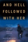 And Hell Followed with Her:  Crossing to the Dark Side of the American Border