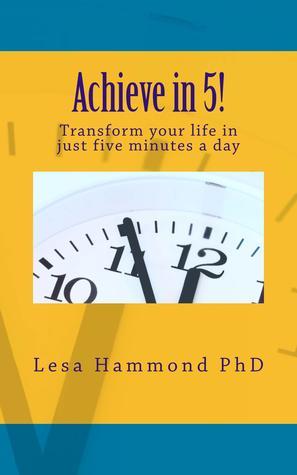 Achieve in 5! Lesa Hammond