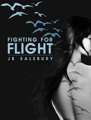 Fighting for Flight (Fighting #1)  - J.B. Salsbury