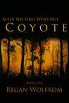 After The Fires Went Out: Coyote (After The Fires Went Out, #1)