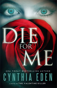 Die For Me: A Novel of the Valentine Killer (For Me, #1)