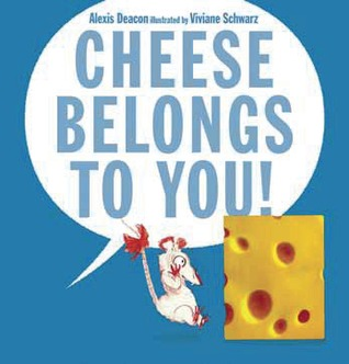 Cheese Belongs To You (2013) by Alexis Deacon