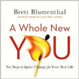 Whole New You, A: Six Steps to Ignite Change for Your Best Life