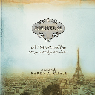 Bonjour 40 by Karen A. Chase